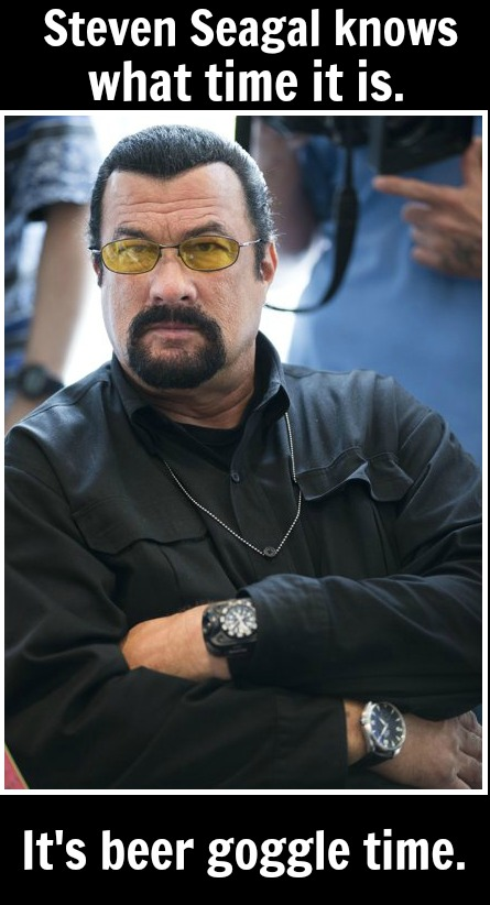 Steven Seagal - beer goggle